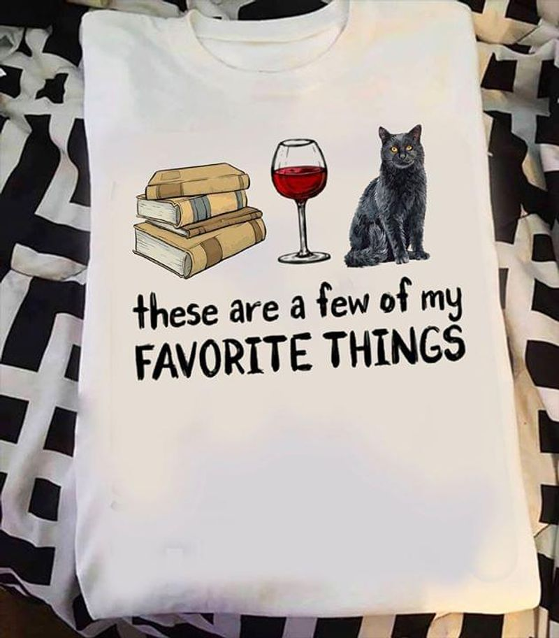 Black Cat Red Wine And Books My Favorite Things Funny Quote White White T Shirt Men And Women S-6XL Cotton