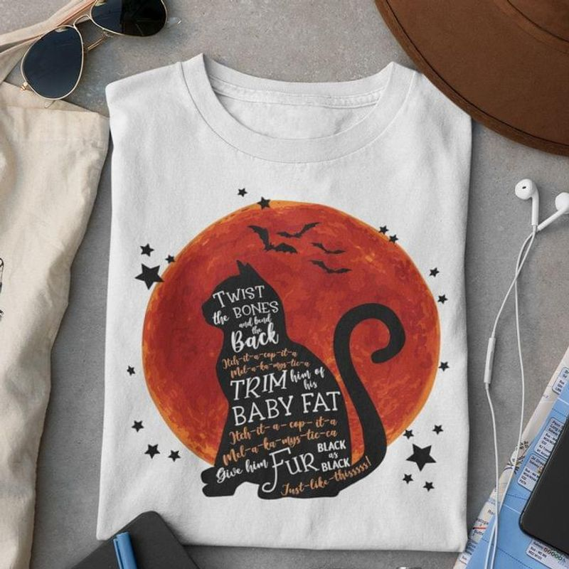 Black Cat Twist The Bones And Bend The Back Trim Baby Fat Cat Lover Gift White T Shirt Men And Women S-6XL Cotton