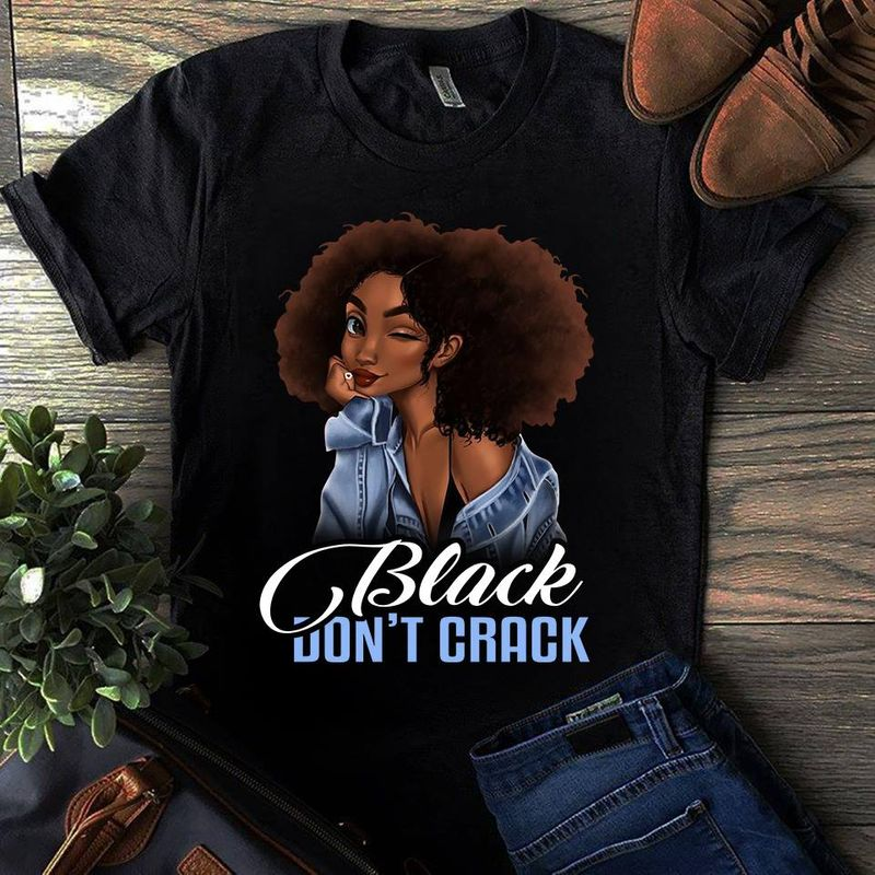Black Dont Crack  Black Girl T-shirt Black A5