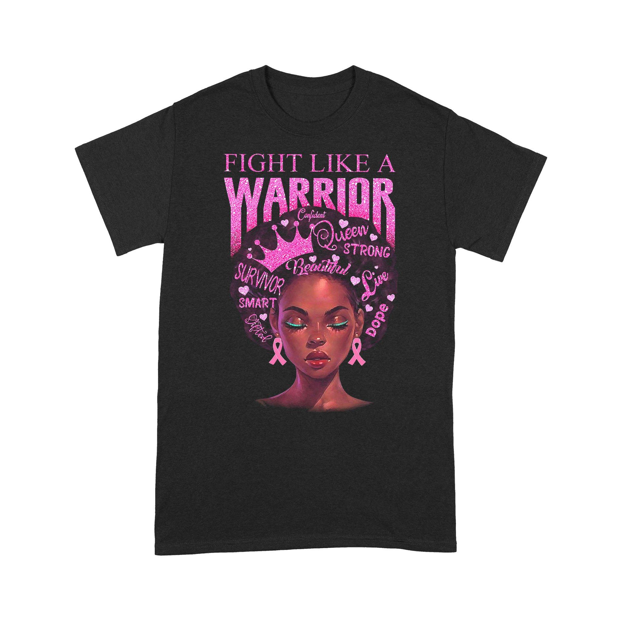 Black Girl Fight Like A Breast Cancer Awareness Warrior T-shirt