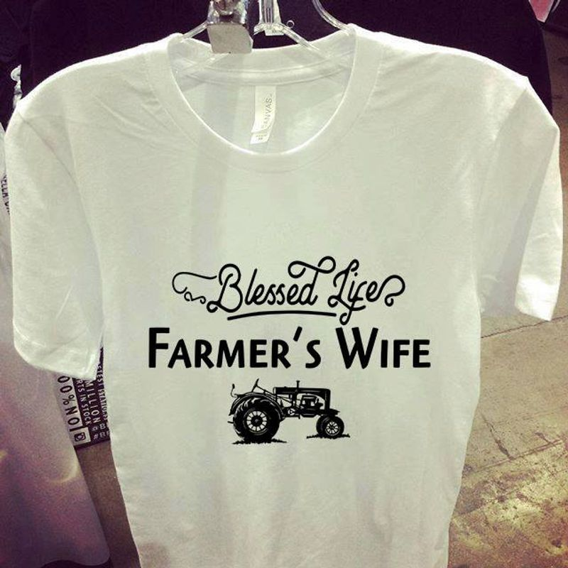 Blessed Life Farmer's Wife  T Shirt White A5