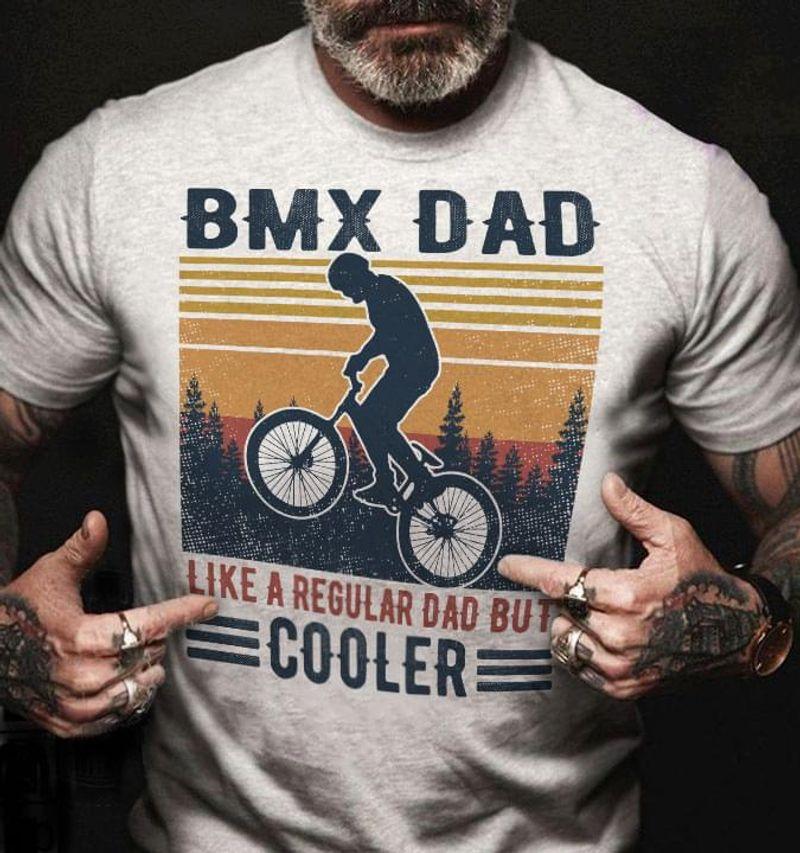 BMX Dad Like A Regular Dad But Cooler Vintage T Shirt S-6XL Men And Women Clothing