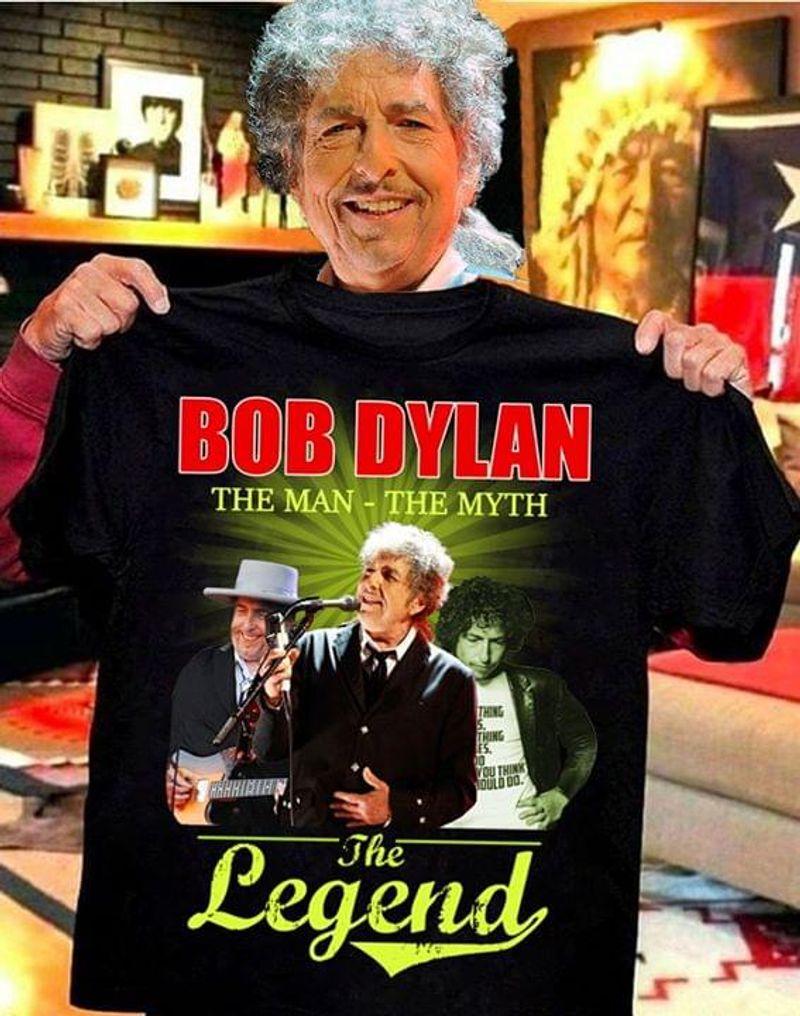 Bob Dylan Fan The Man The Myth The Legend Black T Shirt Men And Women S-6XL Cotton