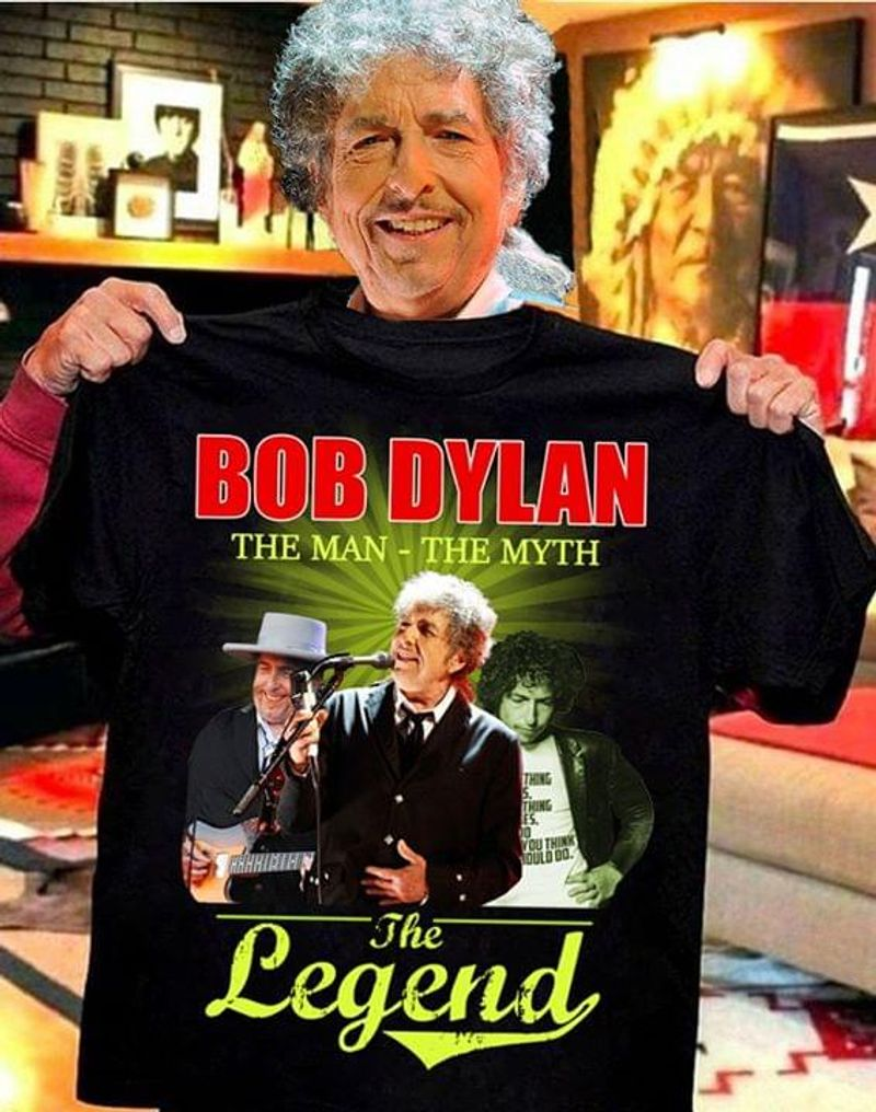 Bob Dylan The Man The Myth The Legend Black T Shirt Men/ Woman S-6XL Cotton