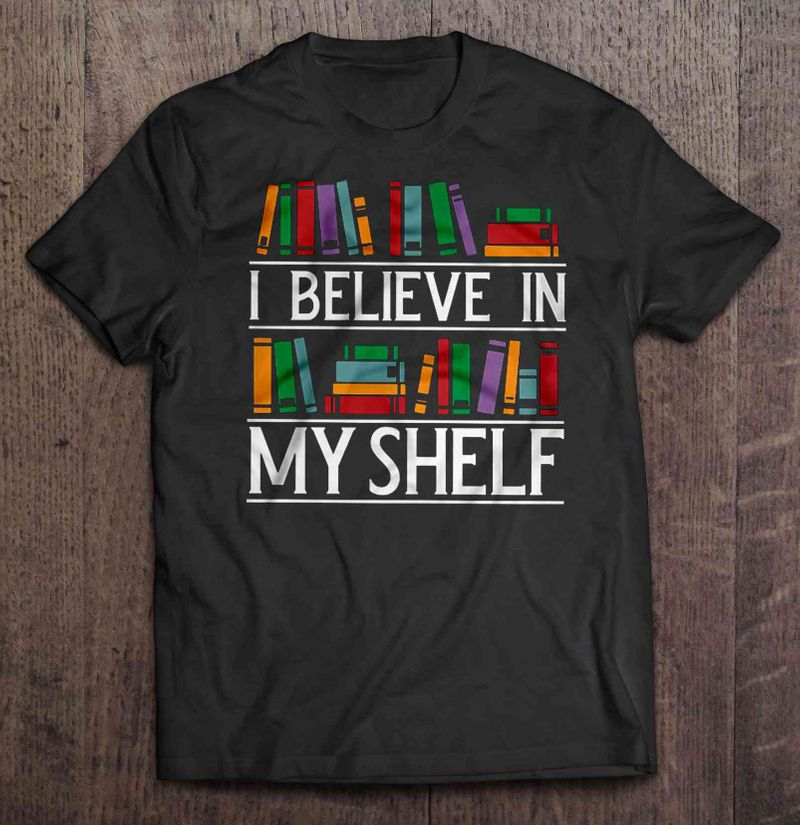 Book I Believes In My Shelf T-shirt Black