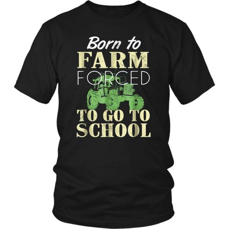 Born To Farm Forced To Go To School Struck T-shirt Black