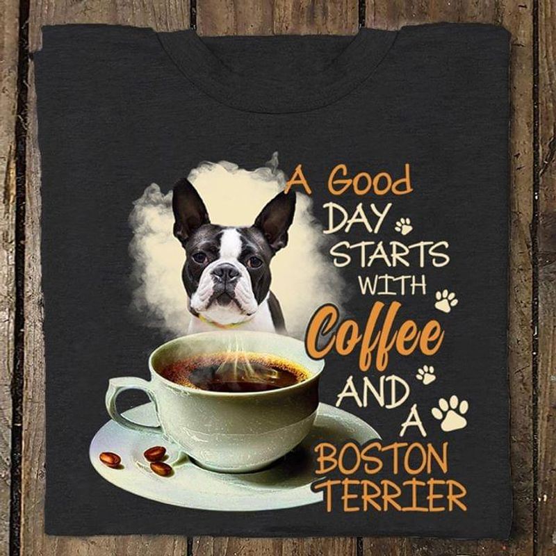 Boston Terrier A Good Day Starts With Coffee Quote Black T Shirt Men/ Woman S-6XL Cotton