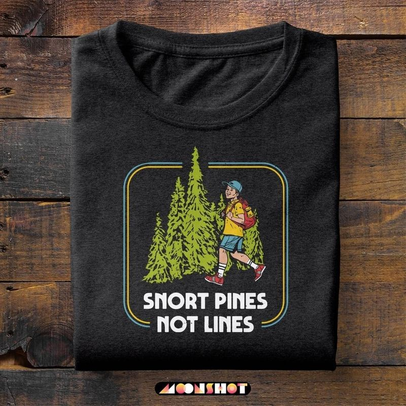 Boys Snort Pines Not Lines Apparel Gift For Hiking Lovers Gift For Boys Dark Heather T Shirt Men And Women S-6XL Cotton