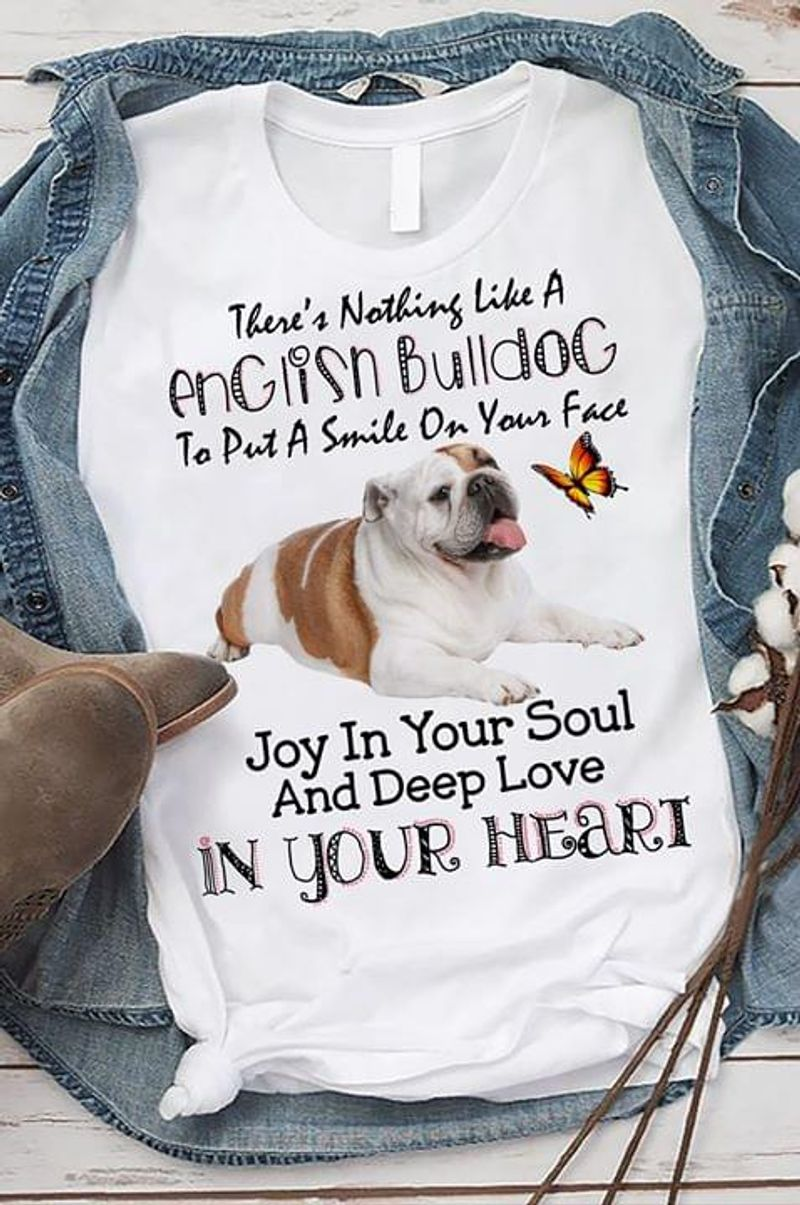 Bulldog Butterfly There'S Nothing Like A Bulldog Deep Love In Your Heart White T Shirt Men And Women S-6XL Cotton