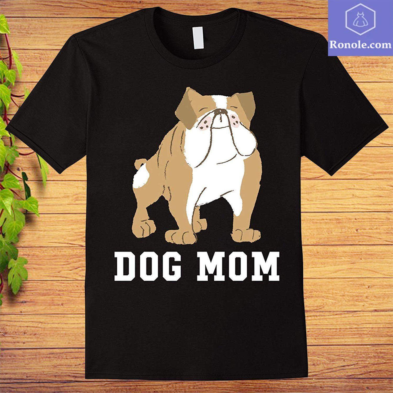 Bulldog Dog Mom ��� Mothers Day T-Shirt