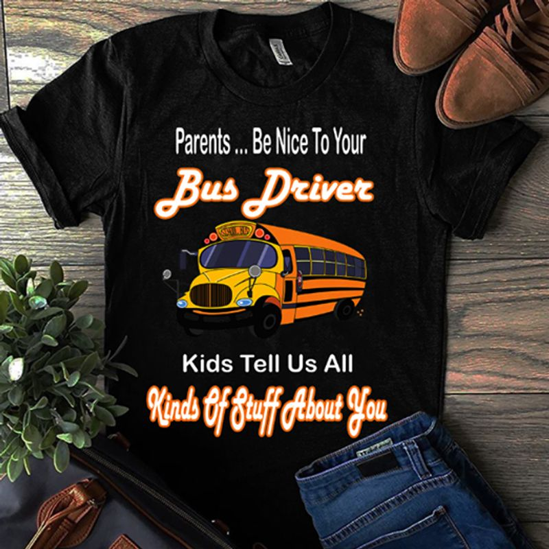 Bus Driver Kinds Of Stuff About You T-shirt Black A8