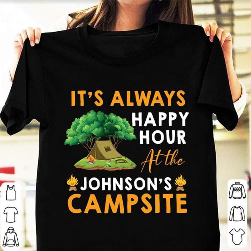 Campsite Tree Quote It'S Always Happy Hour At The Johnson'S Campsite Black T Shirt Men And Women S-6XL Cotton