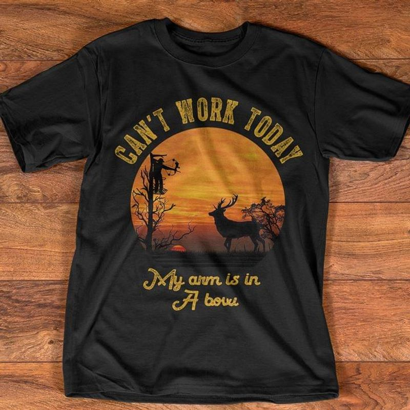 Can't Work Today My Arm Is In A Bow Black T Shirt Men/ Woman S-6XL Cotton