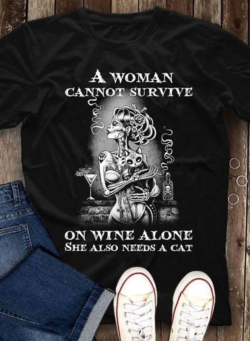 Cat Lovers And Skull Girl A Woman Cannot Survive On Wine Alone She Also Needs A Cat Black T Shirt Men And Women S-6XL Cotton