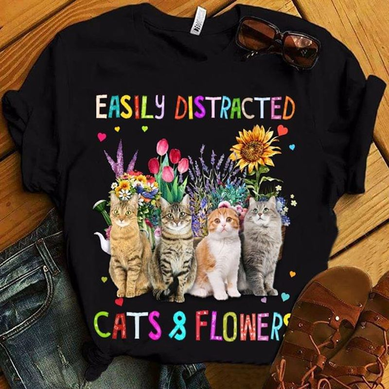 Cat Lovers Easily Distracted Cats And Flowers Sunflower Lily Lavender Black T Shirt Men And Women S-6XL Cotton