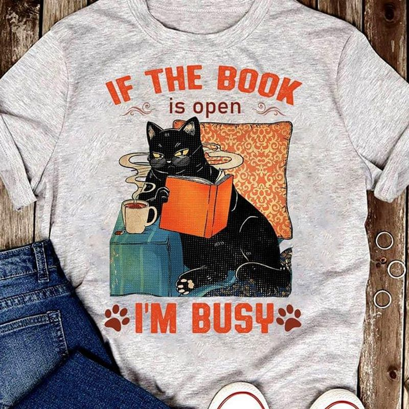 Cat Reads Book Drinks Coffee If The Book Is Open I'M Busy Love Book Sport Grey T Shirt Men And Women S-6XL Cotton