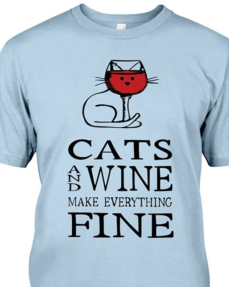 Cats And Wine Make Everything Fine  T Shirt Blue B1