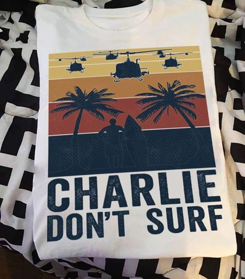 Charlie Don'T Suft Military Vietnam War Helicopter Retro Vintage White T Shirt Men And Women S-6XL Cotton