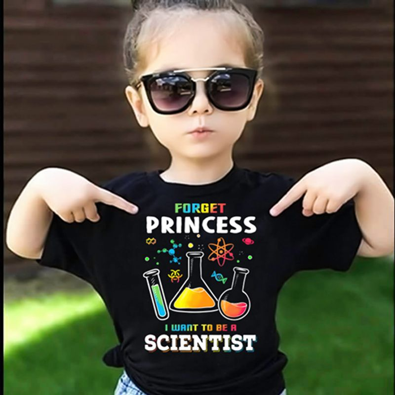 Chemistry Forget Princess I Want To Be A Scientist T-shirt Black A5
