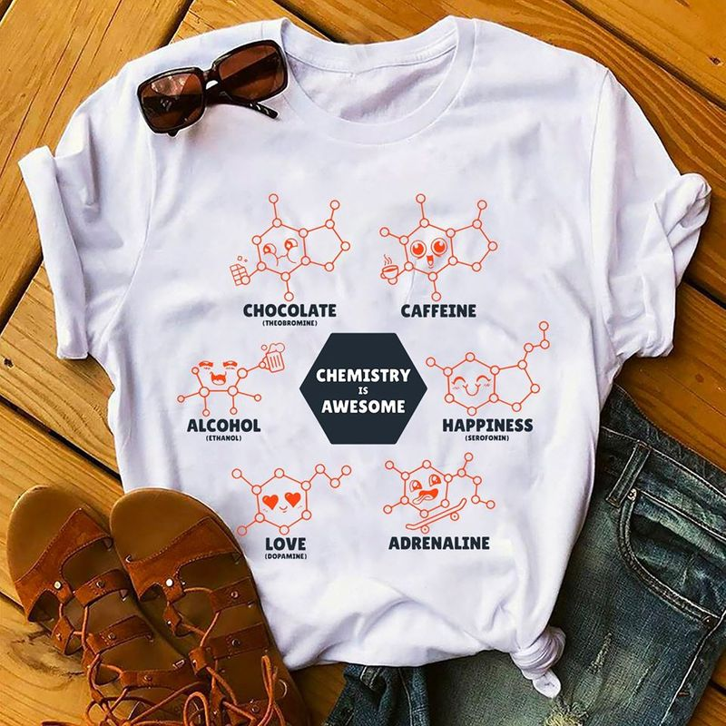 Chemistry Is Awesome Chocolate Caffeine Alcohol Love Adrenaline Happiness T Shirt White