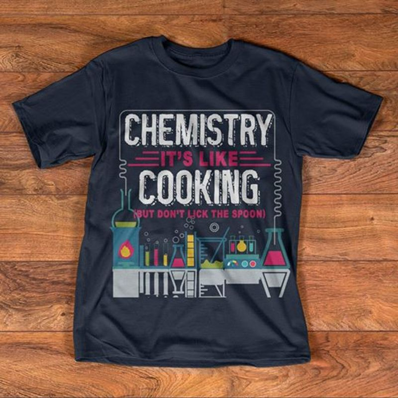 Chemistry It S Like Cooking But Dont Lick The Spoon   T-shirt Black B5