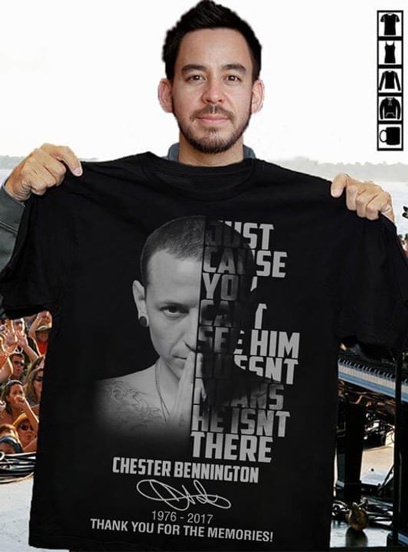 Chester Bennington Just Cause You Can't See Him T Shirt Men/ Woman S-6XL Cotton