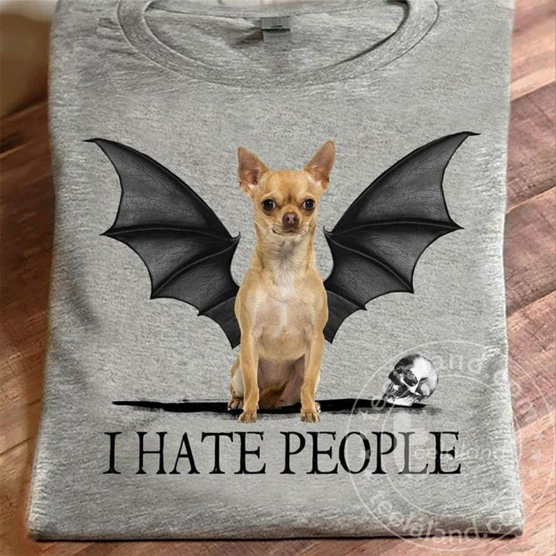Chihuahua Bat Tee I Hate People Cool Art Halloween Skull Parody Chihuahua Dog Bat Wings Sport Grey T Shirt Men And Women S-6XL Cotton