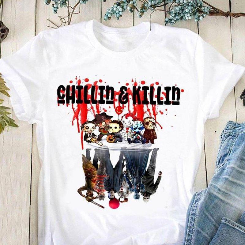 Chillin & Killin T Shirt Horror Characters Water Reflection Shirt White T Shirt Men And Women S-6XL Cotton