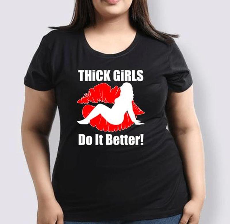 Chubby Girls And Lips Thick Girls Do It Better Black T Shirt Men And Women S-6XL Cotton