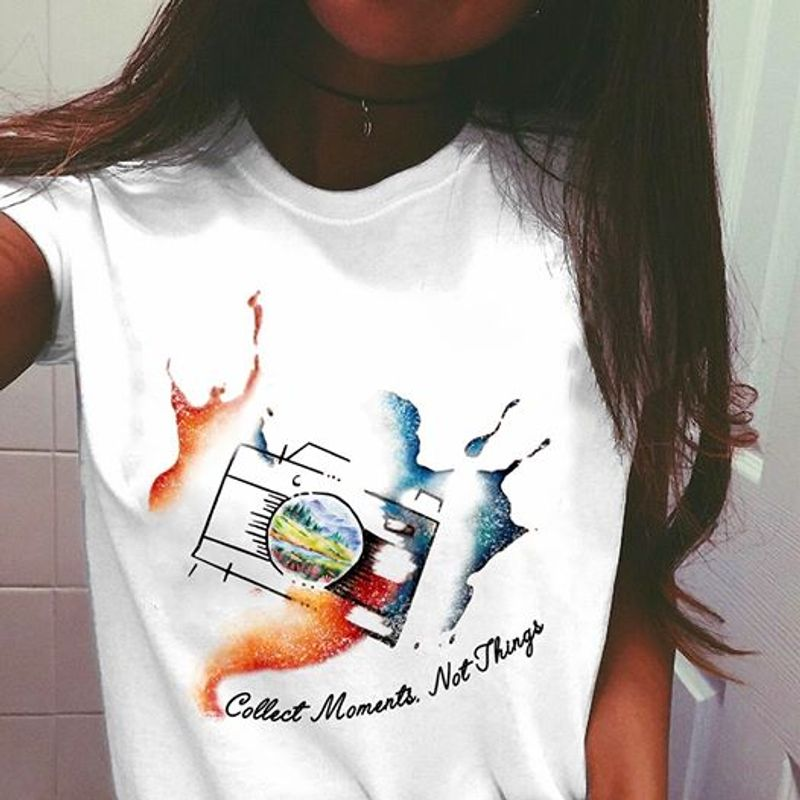 Collect Moments Not Things T Shirt White A2