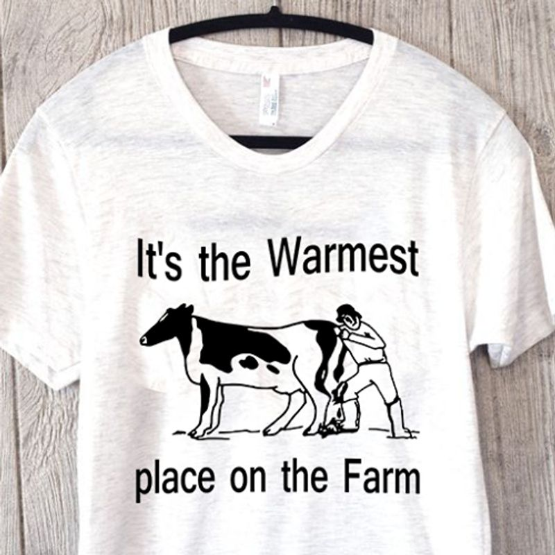 Cow It's The Warmest Place On The Farm T Shirt White A5