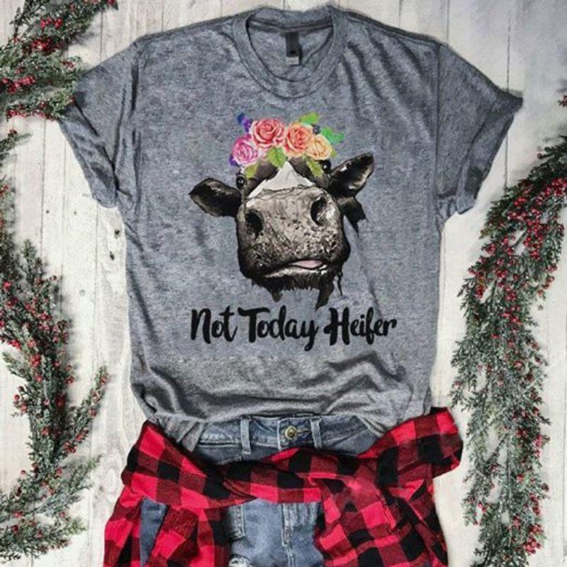 Cow Not Today Heifer  T Shirt Grey B1