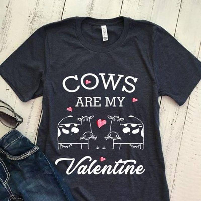 Cows Are My Valentine Tshirt Black B4