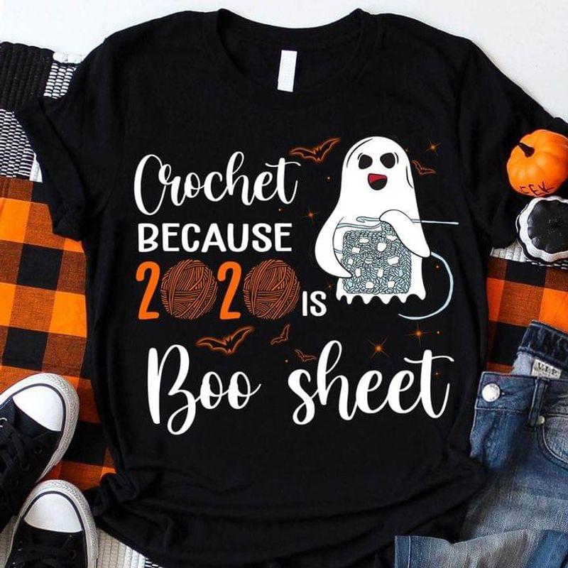 Crochet Because 2020 Is Boo Sheet Funny Halloween Ghost Love Crochet Halloween Gift Black T Shirt Men And Women S-6XL Cotton