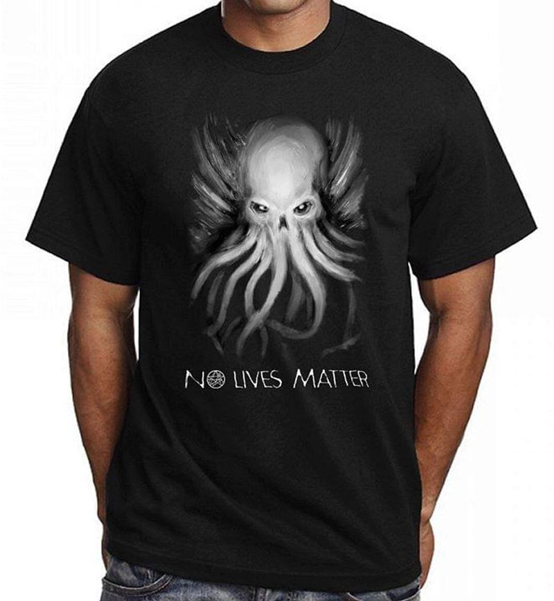 Cthulhu No Lives Matter T Shirt S-6XL Mens And Women Clothing