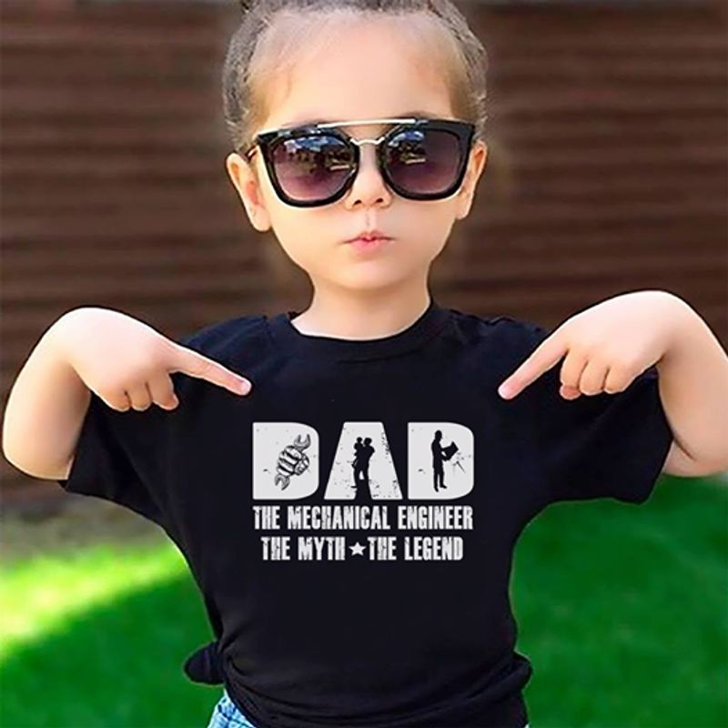 Dad The Mechanical Engineer The Myth The Legend T-shirt Black  A8