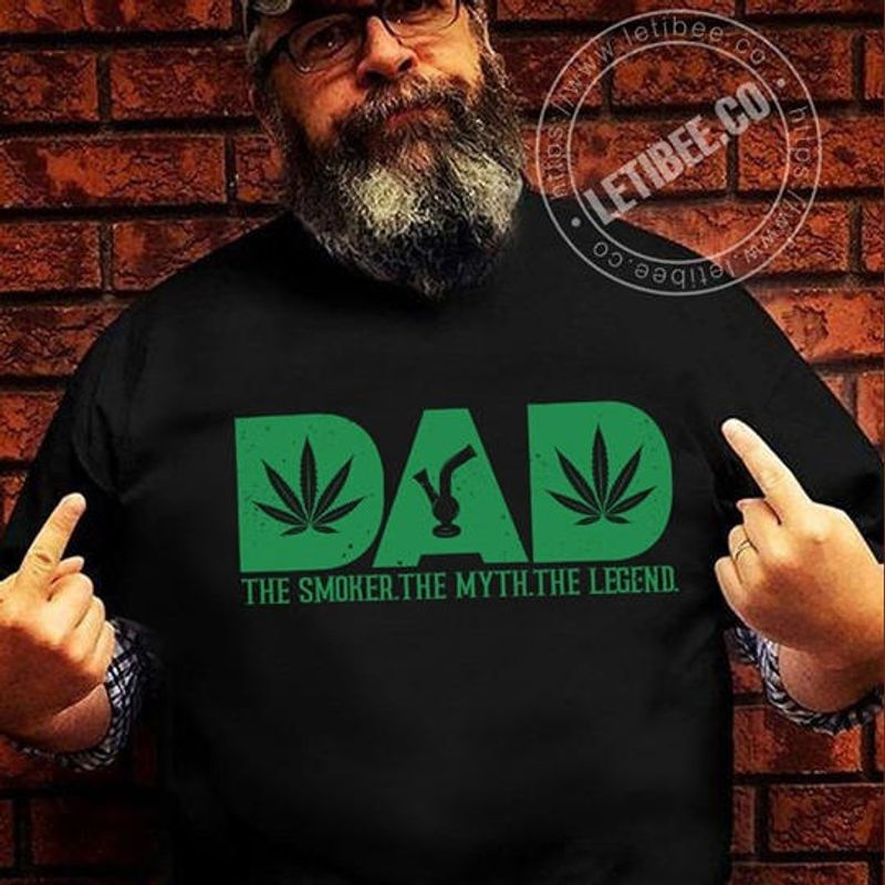 Dad The Smoker The Myth The Legend Cannabis T Shirt Black