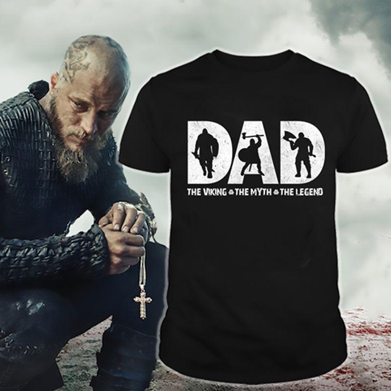 Dad The Viking The Myth The Legend T-shirt Black A8