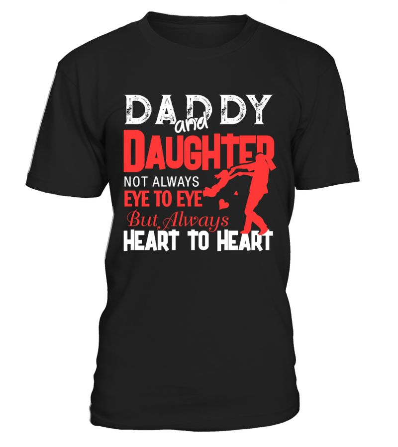 Daddy And Daughter Not Always Eye To Eye Always Heart To Heart T-shirt Black B7