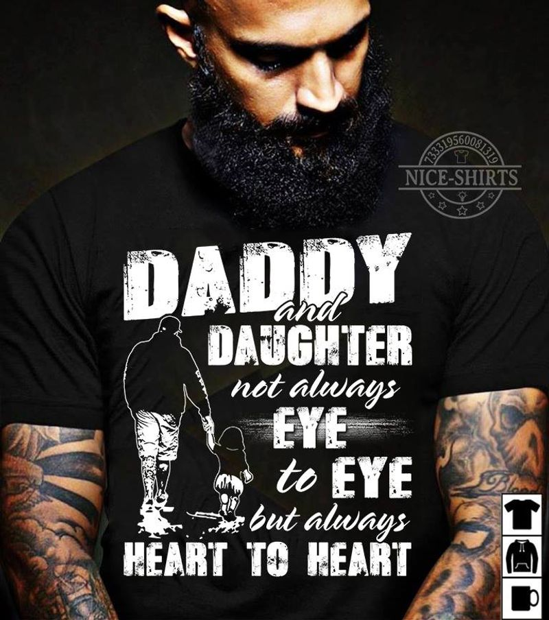 Daddy And Daughter Not Always Eye To Eye But Always Heart To Heart T-Shirt Black A9