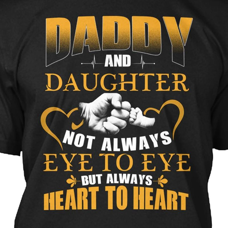 Daddy And Daughter Not Always Eye To Eye But Always  T-shirt Black A9