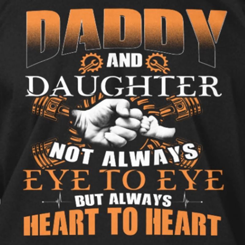 Daddy And Daughter Not Always Eye To Eye Heart To Heart   T-shirt Black B1