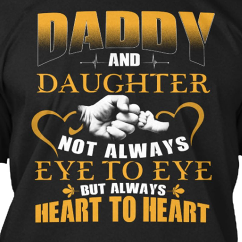 Daddy And Daughter Not Always Eye To Eye T-shirt Black A5