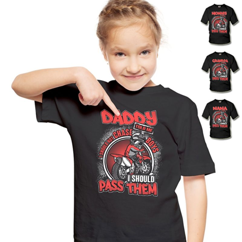 Daddy I Should Not Chase Told Me Boys I Should Pass Them T-shirt Black A4