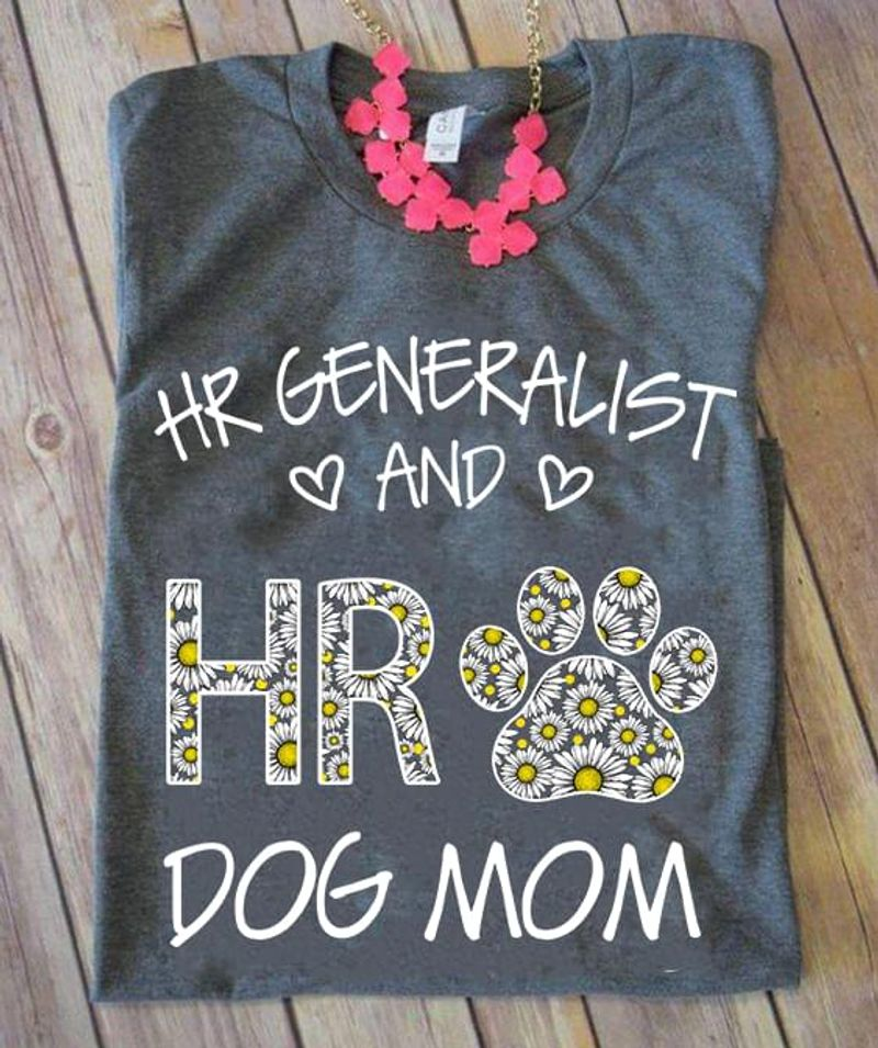 Daisy Flower Hr Generalist And Hr Dog Mom Gift For Dog Lovers Sport Grey T Shirt Men And Women S-6XL Cotton