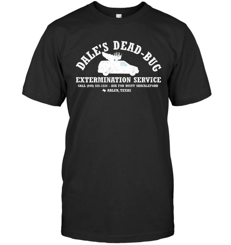 Dale S Dead Bug Extermination Service T-shirt Black
