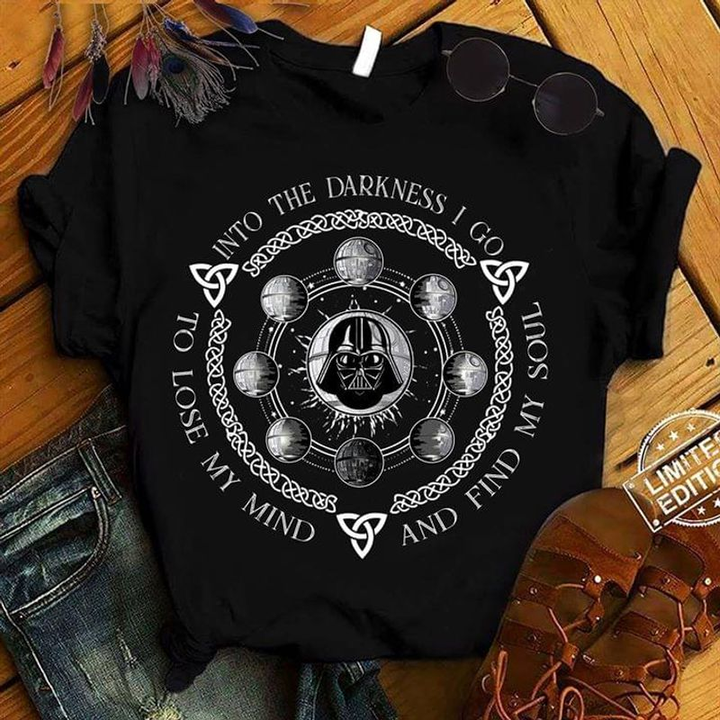 Darth Vader Into The Darkness To Lose My Mind And Find My Soul Black T Shirt Men/ Woman S-6XL Cotton