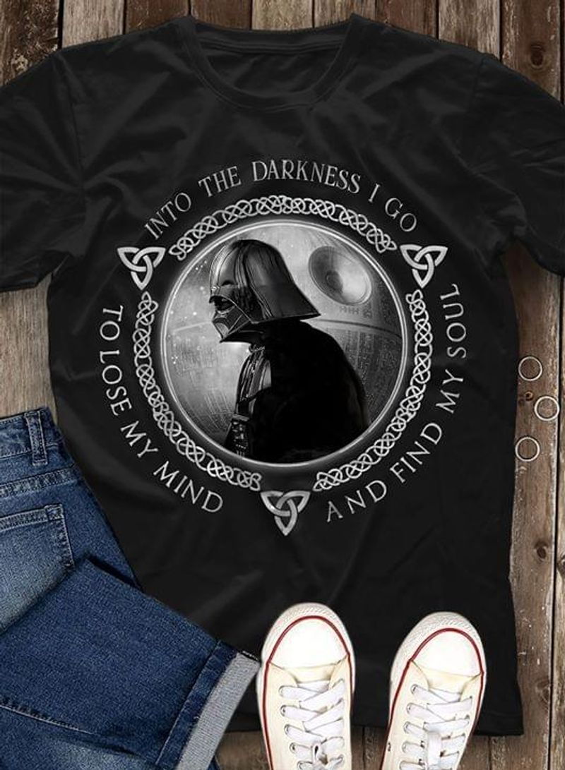 Darth Vader Viking Pattern Into The Darkness I Go To Lose My Mind And Find My Soul Black T Shirt Men And Women S-6XL Cotton