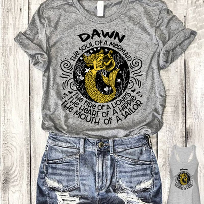 Dawn The Soul Of A Mermaid The Fire Of A Lioness The Heart Of A Hippie The Mouth Of A Sailor T-Shirt Grey C2