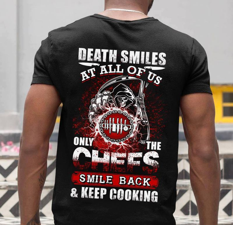 Death Smiles At All Of Us Only The Chees Smile Back Keep Cooking Tshirt Black A2